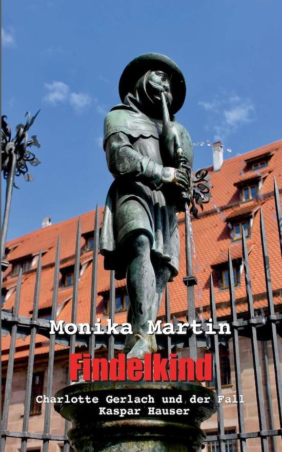 Findelkind Charlotte Gerlach und der Fall Kaspar Hauser
