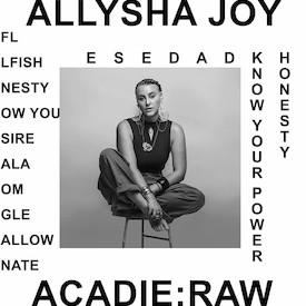 Allysha Joy - Acadie Raw