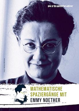 Portraittheater Wien - Mathematische Spaziergänge mit Emmy Noether