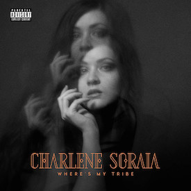 Charlene Soraia - Where Is My Tribe